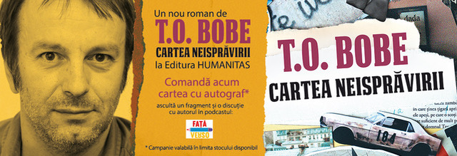 """""""Cartea neisprăvirii"""", cu T.O. Bobe"""