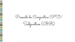 Lecția de portugheză 2.0: Expresii care cer conjunctivul prezent